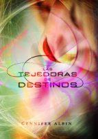 Las tejedoras de destinos (Las tejedoras de destinos 1) (ebook)