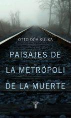 Paisajes de la metrópoli de la muerte (ebook)