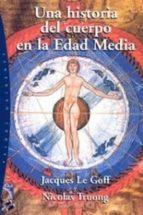 Una historia del cuerpo en la Edad Media (ebook)