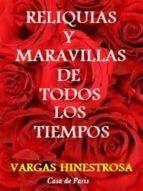 RELIQUIAS Y MARAVILLAS DE TODOS LOS TIEMPOS (ebook)