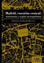 Madrid, cuestión central. (ebook)
