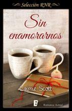 Sin enamorarnos (Selección RNR) (ebook)