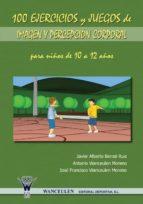 100 EJERCICIOS Y JUEGOS DE IMAGEN Y PERCEPCIÓN CORPORAL PARA NIÑOS DE 10 A 12 AÑOS (ebook)