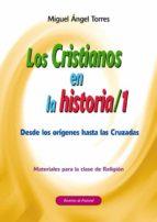 Los cristianos en la historia 1. Desde los orígenes hasta las cruzadas. (ebook)