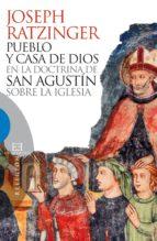 Pueblo y casa de Dios en la doctrina de san Agustín sobre la Iglesia (ebook)