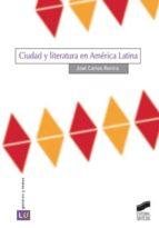 Ciudad y literatura en América Latina (ebook)