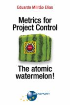 Metrics for Project Control - The atomic watermelon! (ebook)