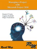 Managing a project with Microsoft Project 2010 (ebook)