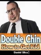 DOUBLE CHIN: HOW TO GET RID
