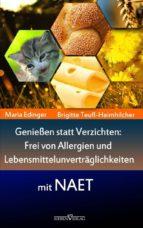 Genießen statt verzichten - Frei von Allergien und Lebensmittelunverträglichkeiten mit NAET (ebook)