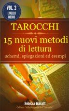 Tarocchi: 15 nuovi metodi di lettura (ebook)