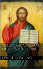 The Aquarian Gospel of Jesus the Christ (ebook)