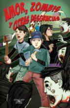Amor, zombis y otras desgracias (Zombis 1) (ebook)