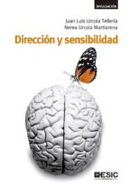 Dirección y sensibilidad. Cómo vivir y dirigir con pasión, vocación y sentido común (ebook)