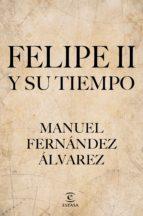 Felipe II y su tiempo (ebook)