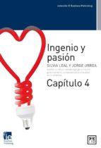 Ingenio y pasión. Capítulo 4 (ebook)