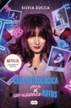 Guía astrológica para corazones rotos (ebook)
