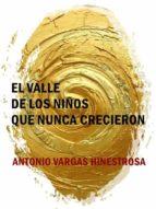 EL VALLE DE LOS NIÑOS QUE NUNCA CRECIERON (ebook)