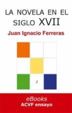 La novela española en el siglo XVII (ebook)