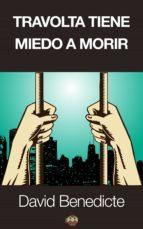 Travolta tiene miedo a morir (ebook)
