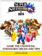 Super Smash Brothers for 3DS Game the Unofficial Strategies Tricks and Tips (ebook)