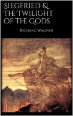 Siegfried & The Twilight of the Gods (ebook)