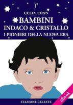 Bambini Indaco & Cristallo - I Pionieri della Nuova Era (ebook)