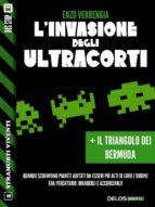L'invasione degli ultracorti + Il triangolo dei bermuda (ebook)