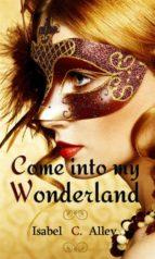 Come into my Wonderland (ebook)