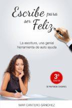 ESCRIBE PARA SER FELIZ (ebook)