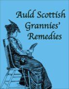 Auld Scottish Grannies' Remedies (ebook)