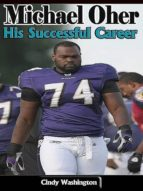 Michael Oher: His Successful Career (ebook)