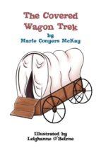 The Covered Wagon Trek (ebook)