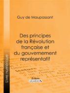 Des principes de la Révolution Française et du gouvernement représentatif (ebook)