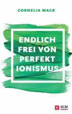 Endlich frei von Perfektionismus (ebook)