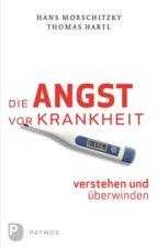 Die Angst vor Krankheit verstehen und überwinden (ebook)