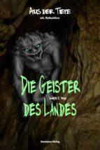 Die Geister des Landes: Aus der Tiefe (ebook)