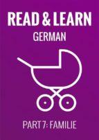 Read & Learn German - Deutsch lernen - Part 7: Familie (ebook)