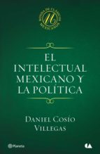 El intelectual mexicano y la política