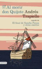 Al morir Don Quijote seguido de El final de Sancho Panza y otras suertes (ebook)