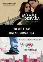 Premio Ellas Juvenil Romántica 2012 (pack 2 novelas) (ebook)