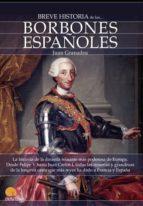 Breve historia de los Borbones españoles (ebook)