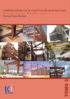 Exámenes resueltos de construcción de estructuras Vol III (ebook)