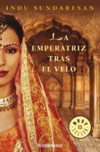 La emperatriz tras el velo (Trilogía Taj Mahal 1) (ebook)