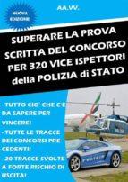 SUPERARE LA PROVA SCRITTA DEL CONCORSO per 320 Vice Ispettori P.S. (ebook)