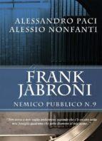 Frank Jabroni: Nemico Pubblico N. 9 (ebook)