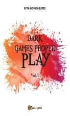 Dark games people play - Vol. I (ebook)