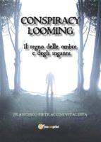 Conspiracy Looming - Il regno delle ombre e degli inganni (ebook)