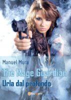 The Mage Guardian - Urla dal profondo (ebook)