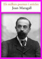ELS MILLORS POEMES I ARTICLES - JOAN MARAGALL (ebook)